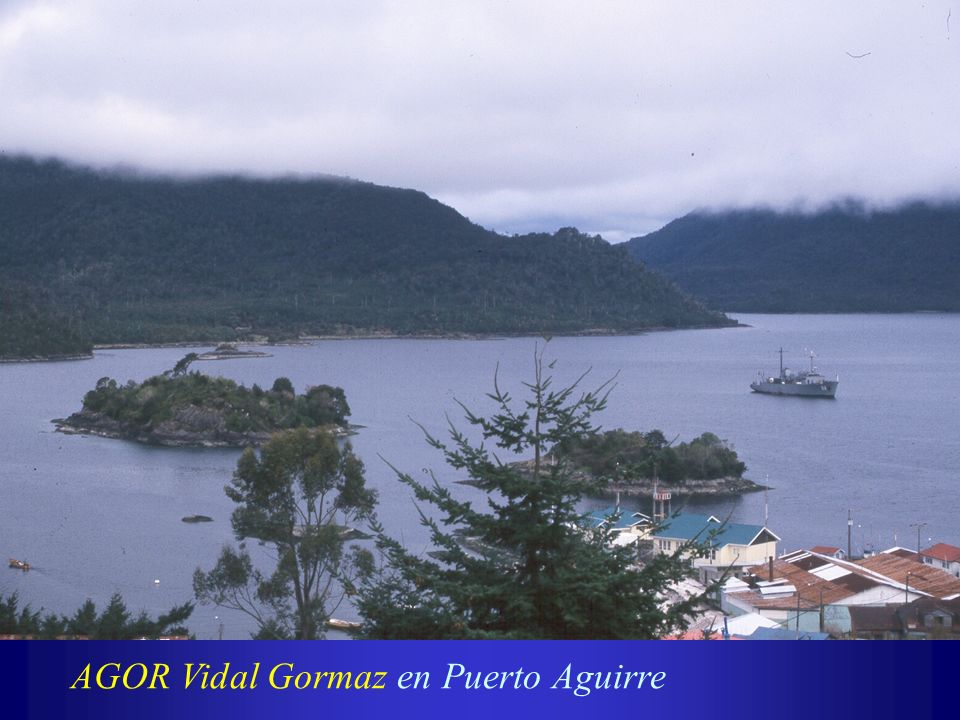 AGOR Vidal Gormaz en Puerto Aguirre