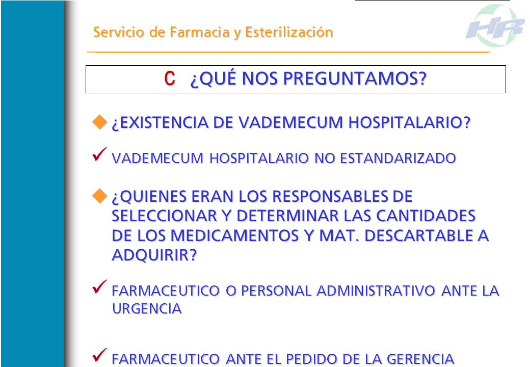 ¿QUÉ NOS PREGUNTAMOS ¿EXISTENCIA DE VADEMECUM HOSPITALARIO