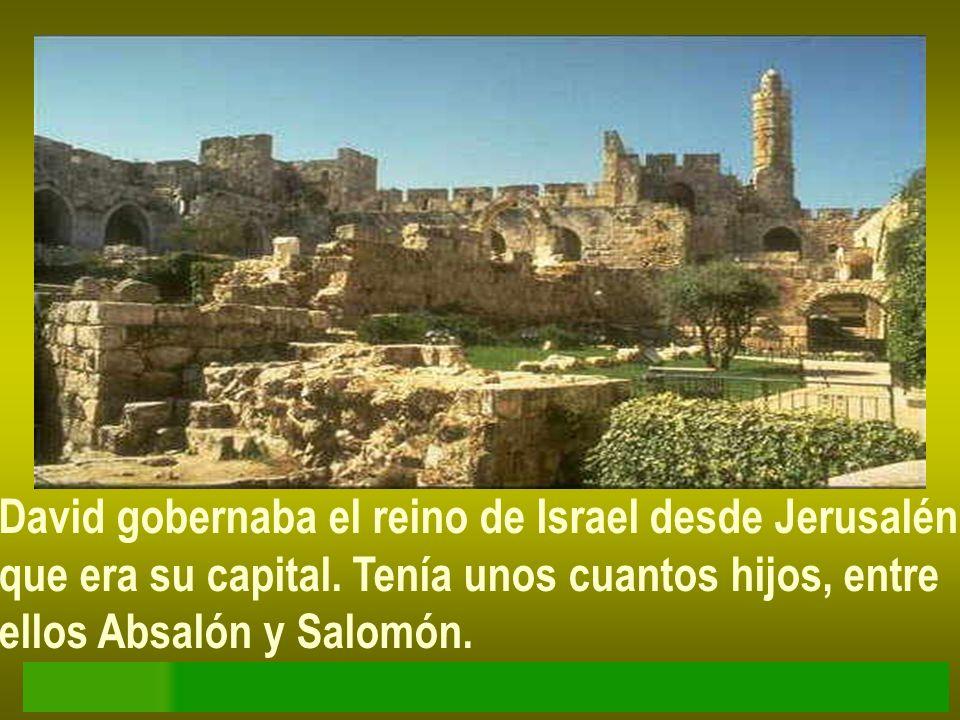 David gobernaba el reino de Israel desde Jerusalén