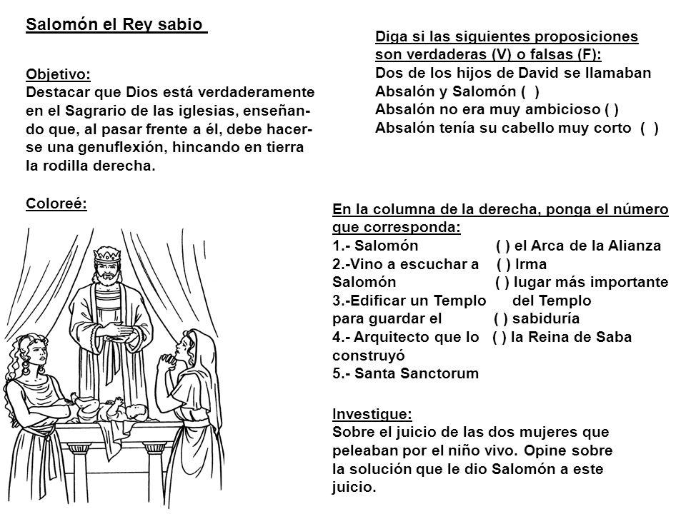 Salomón el Rey sabio Diga si las siguientes proposiciones