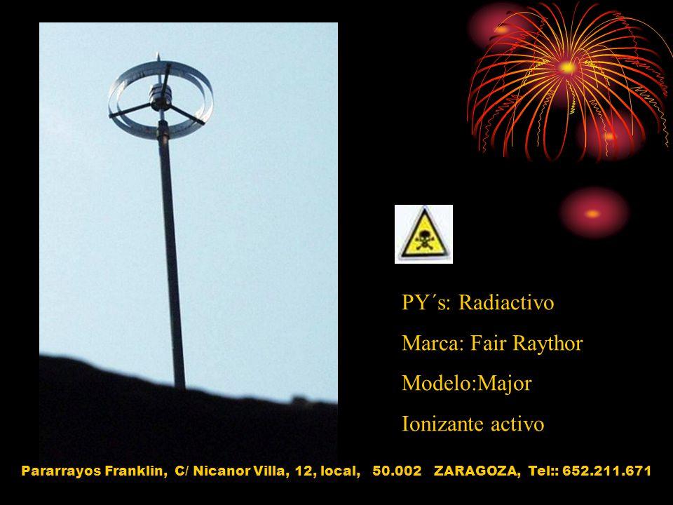 PY´s: Radiactivo Marca: Fair Raythor Modelo:Major Ionizante activo