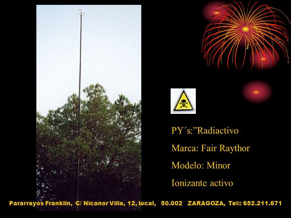 PY´s: Radiactivo Marca: Fair Raythor Modelo: Minor Ionizante activo