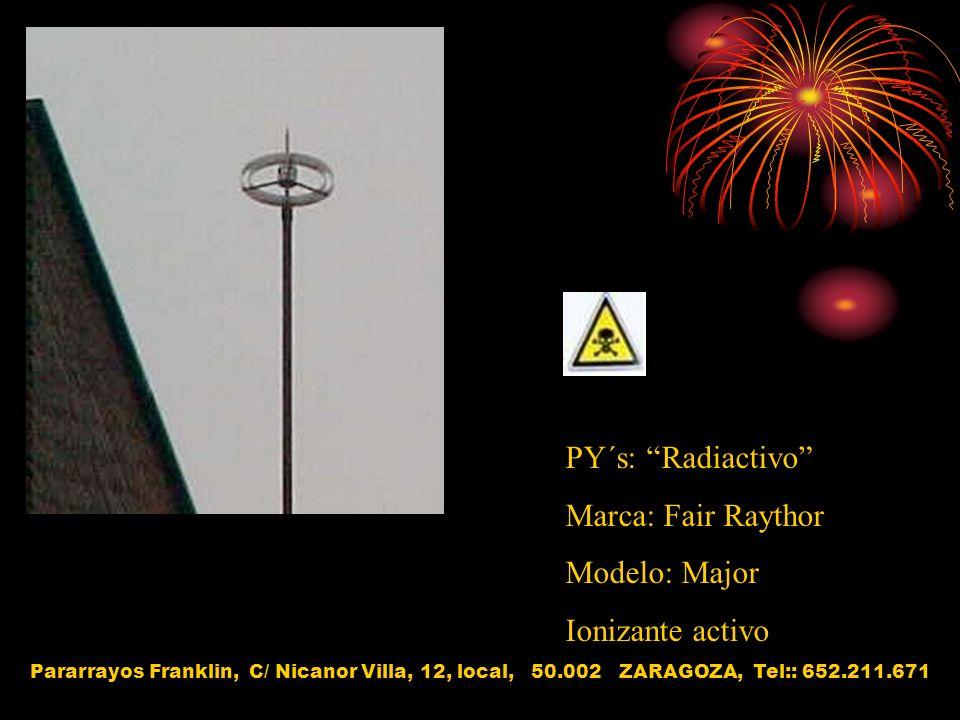 PY´s: Radiactivo Marca: Fair Raythor Modelo: Major Ionizante activo