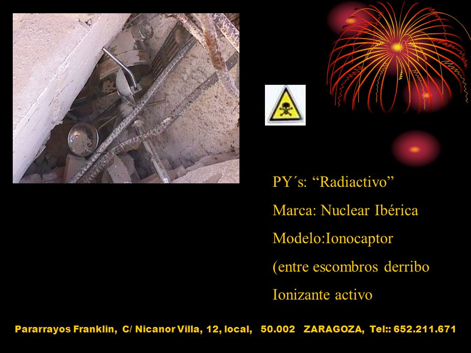 Marca: Nuclear Ibérica Modelo:Ionocaptor (entre escombros derribo)