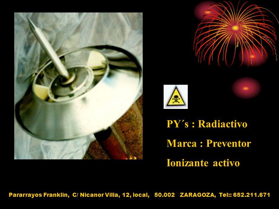 PY´s : Radiactivo Marca : Preventor Ionizante activo