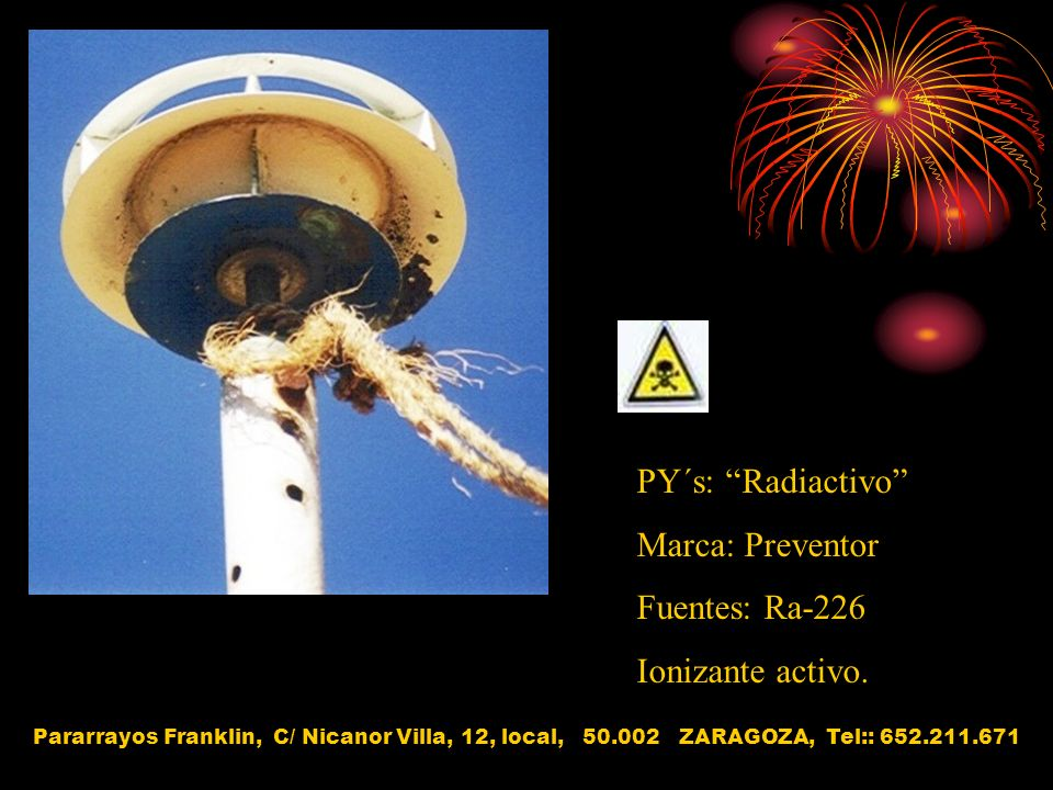 PY´s: Radiactivo Marca: Preventor Fuentes: Ra-226 Ionizante activo.