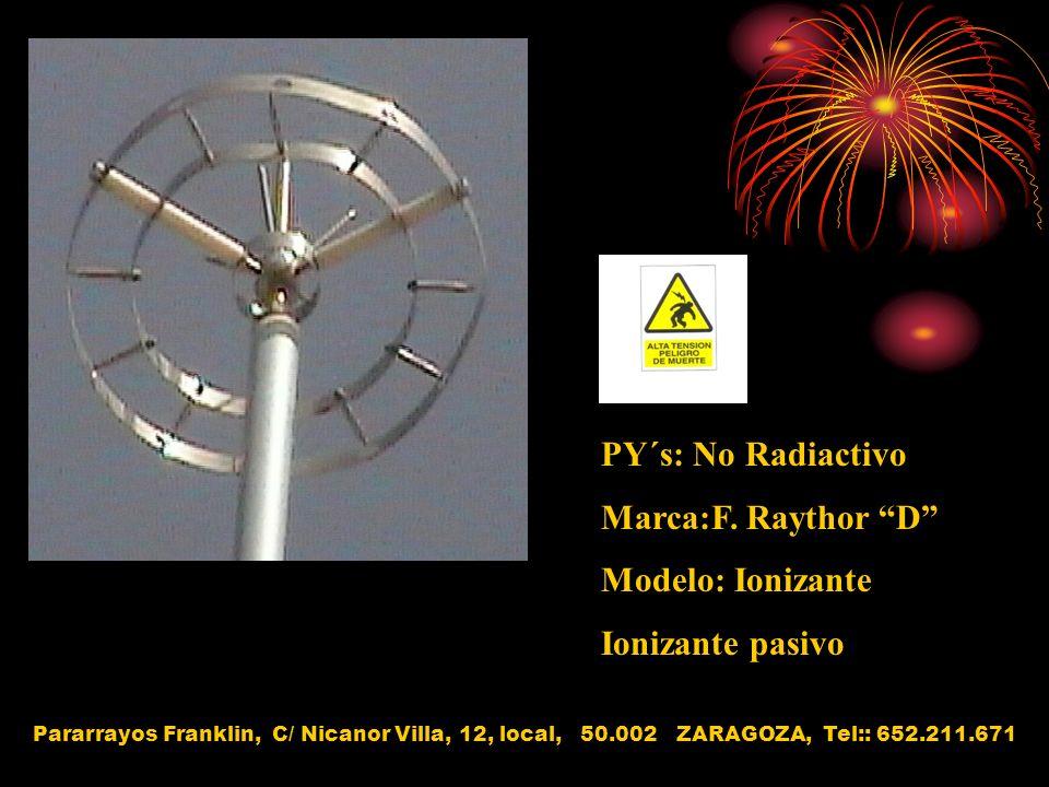PY´s: No Radiactivo Marca:F. Raythor D Modelo: Ionizante