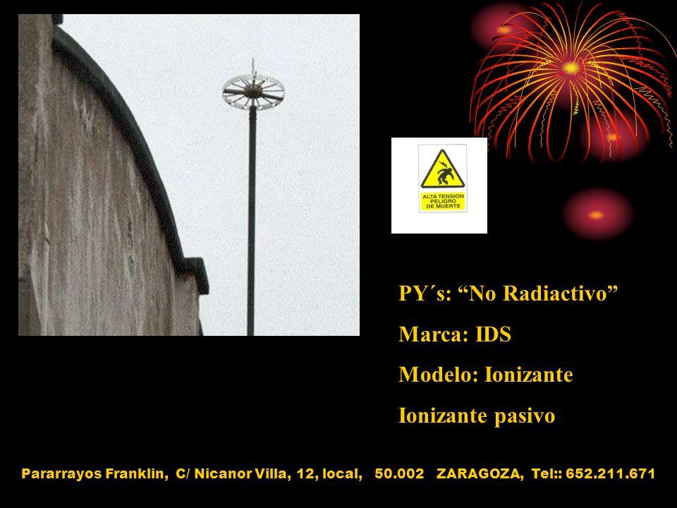 PY´s: No Radiactivo Marca: IDS Modelo: Ionizante Ionizante pasivo