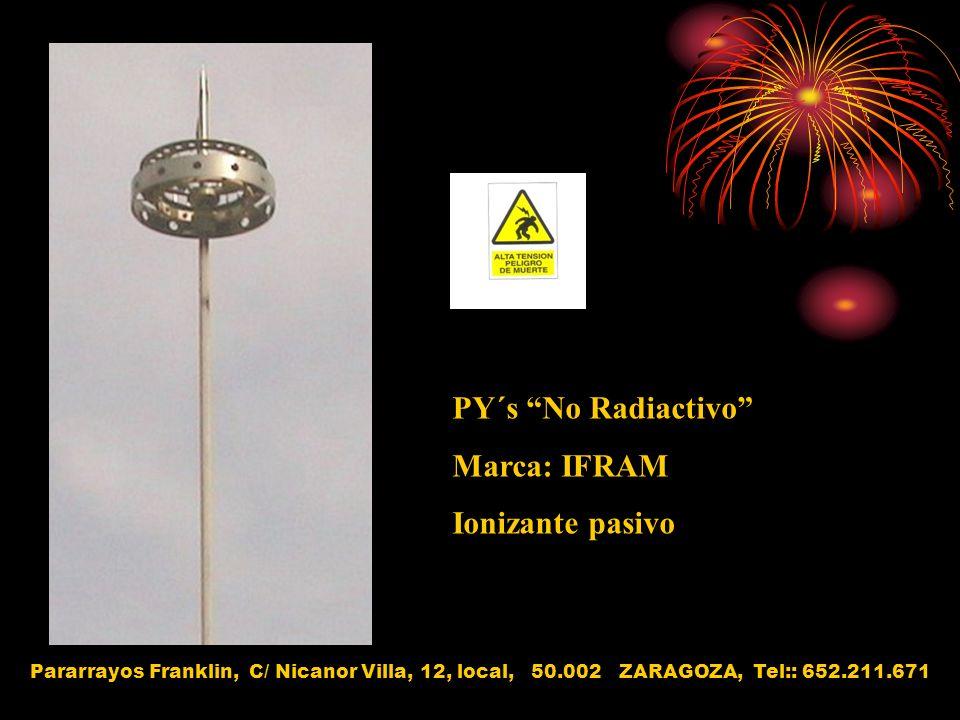 PY´s No Radiactivo Marca: IFRAM Ionizante pasivo