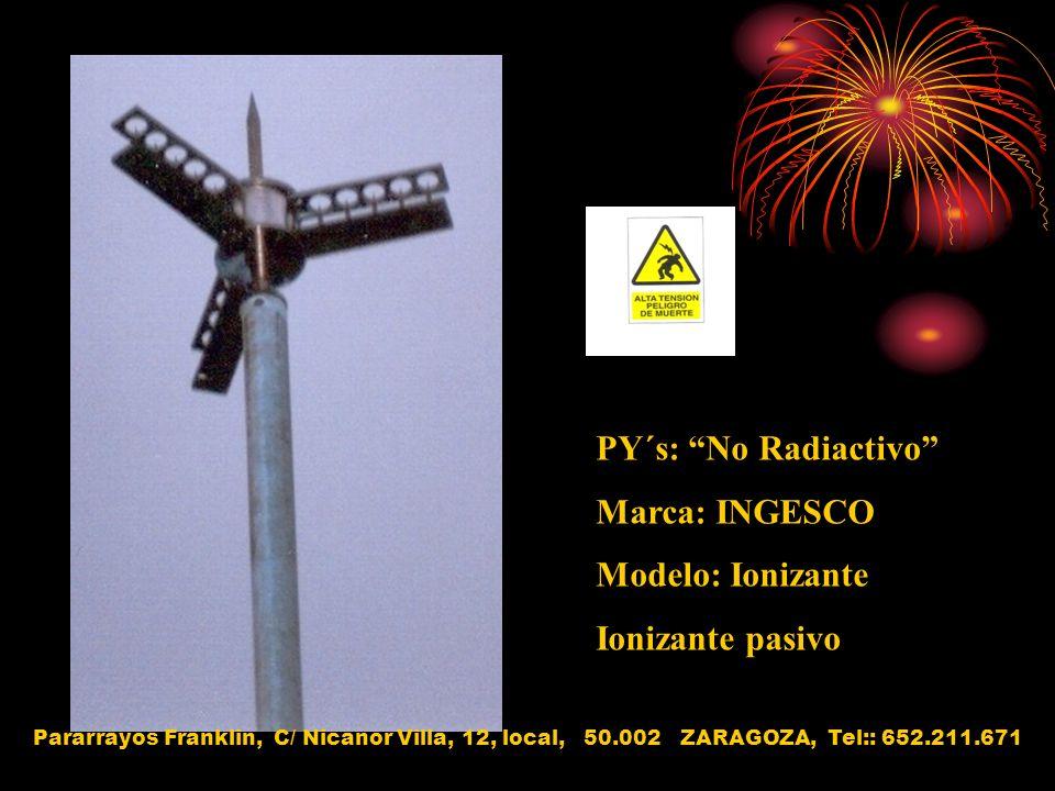 PY´s: No Radiactivo Marca: INGESCO Modelo: Ionizante