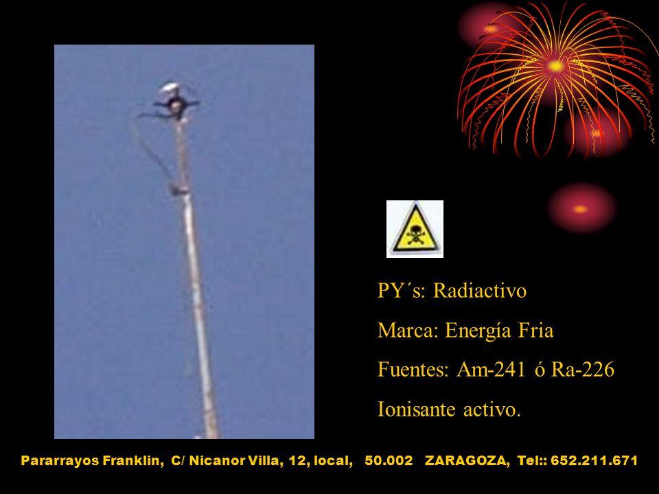 PY´s: Radiactivo Marca: Energía Fria Fuentes: Am-241 ó Ra-226