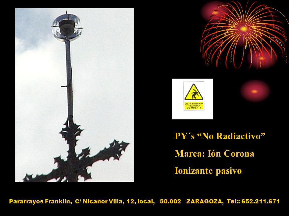 PY´s No Radiactivo Marca: Ión Corona Ionizante pasivo
