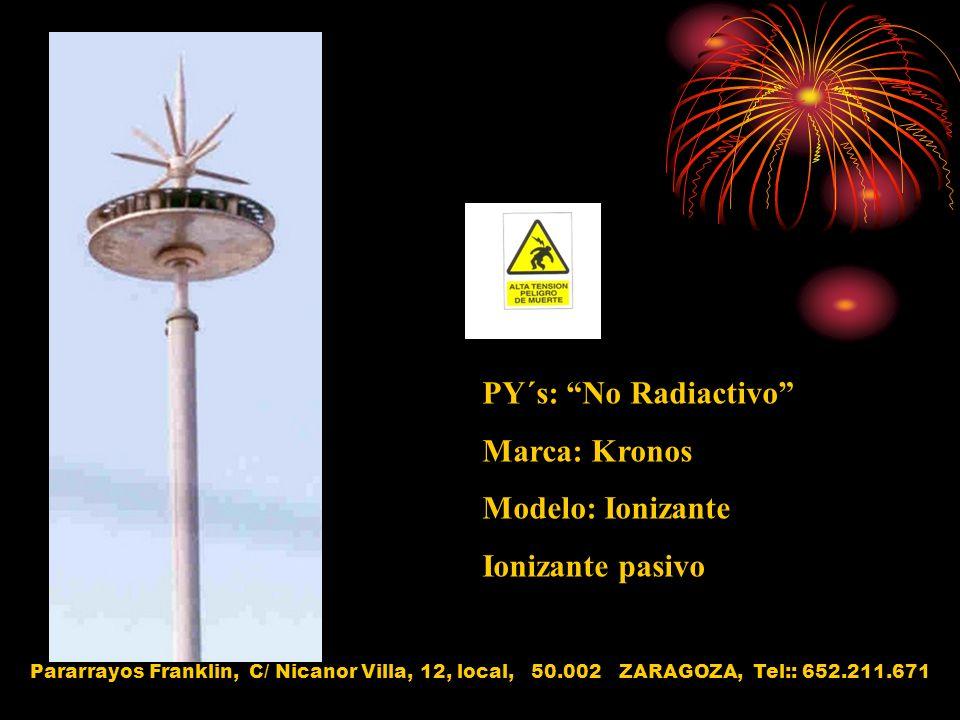 PY´s: No Radiactivo Marca: Kronos Modelo: Ionizante Ionizante pasivo