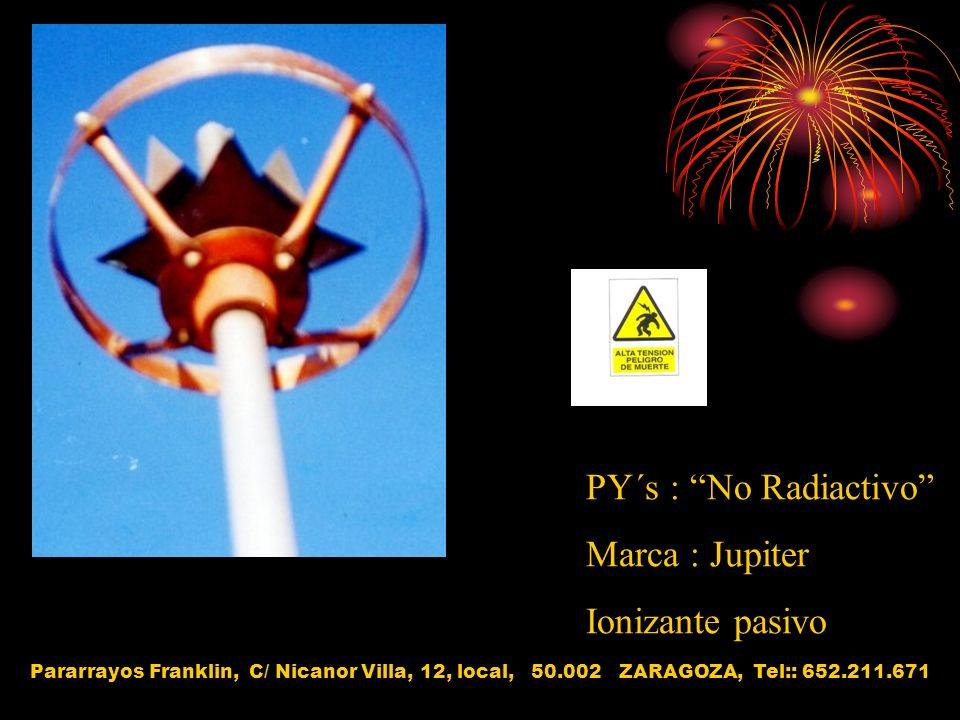 PY´s : No Radiactivo Marca : Jupiter Ionizante pasivo