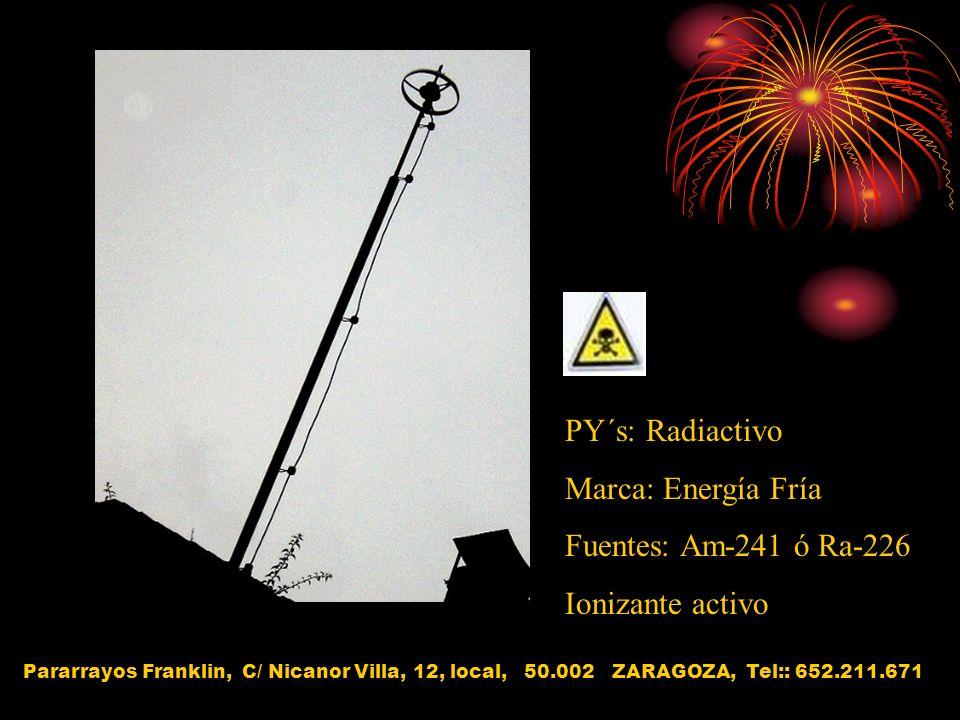 PY´s: Radiactivo Marca: Energía Fría Fuentes: Am-241 ó Ra-226