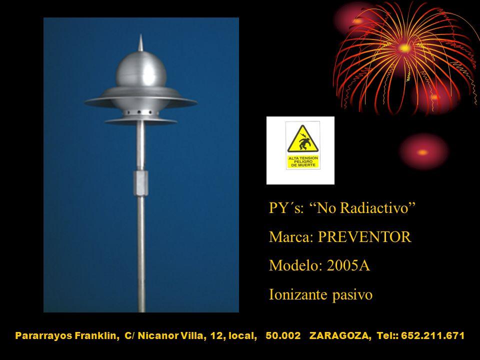 PY´s: No Radiactivo Marca: PREVENTOR Modelo: 2005A Ionizante pasivo