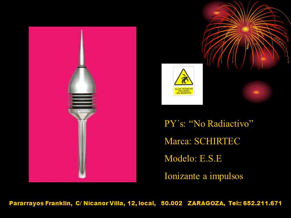 PY´s: No Radiactivo Marca: SCHIRTEC Modelo: E.S.E