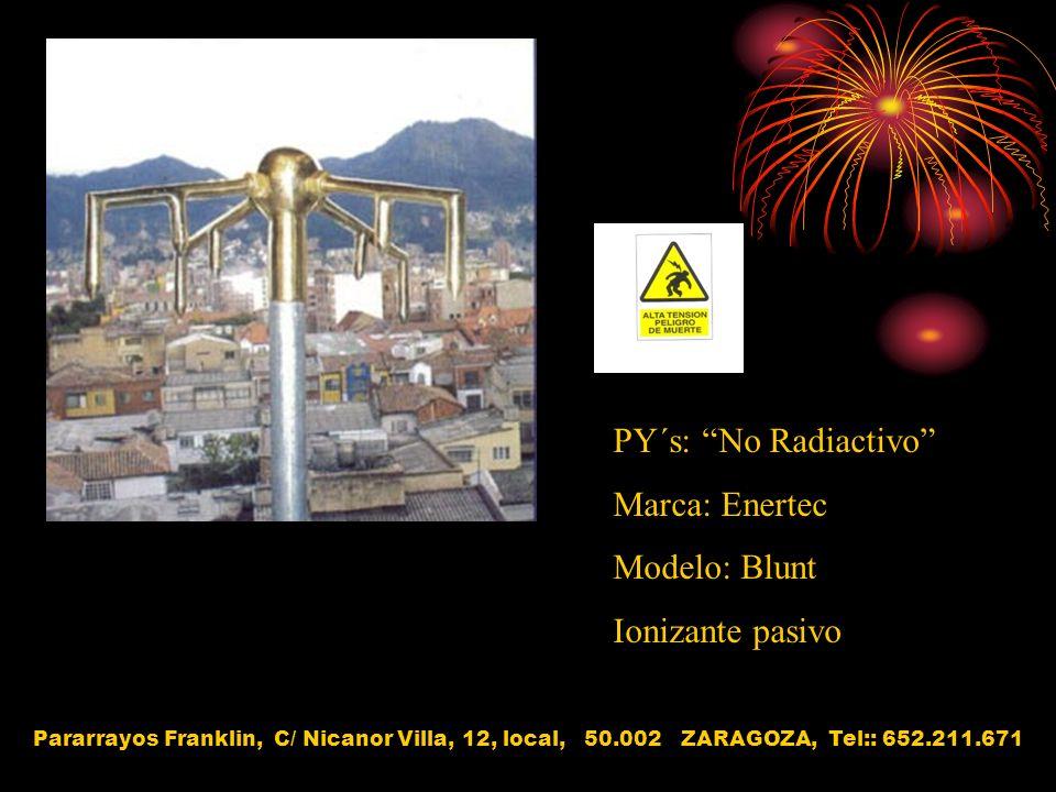 PY´s: No Radiactivo Marca: Enertec Modelo: Blunt Ionizante pasivo