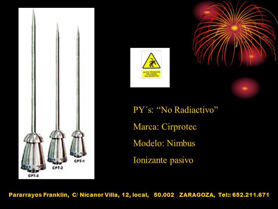 PY´s: No Radiactivo Marca: Cirprotec Modelo: Nimbus Ionizante pasivo