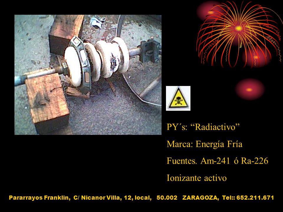PY´s: Radiactivo Marca: Energía Fría Fuentes. Am-241 ó Ra-226
