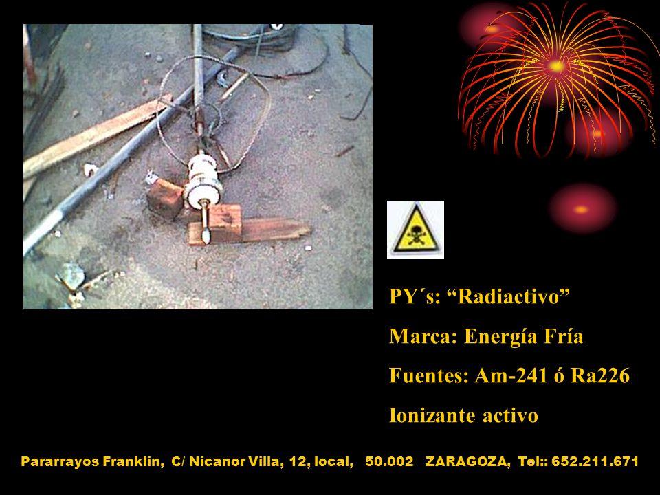 PY´s: Radiactivo Marca: Energía Fría Fuentes: Am-241 ó Ra226
