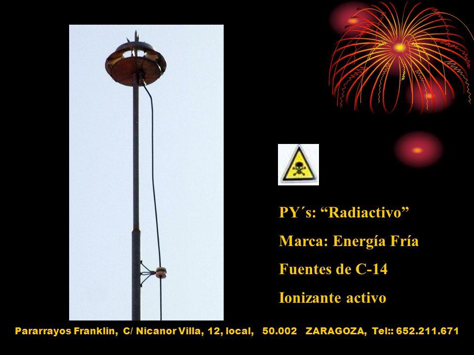 PY´s: Radiactivo Marca: Energía Fría Fuentes de C-14