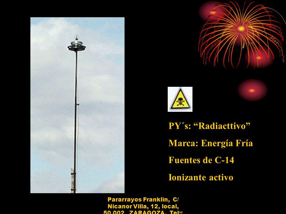 PY´s: Radiacttivo Marca: Energía Fría Fuentes de C-14