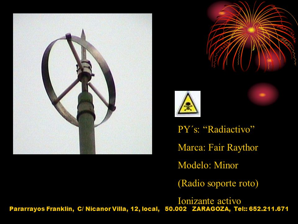 PY´s: Radiactivo Marca: Fair Raythor Modelo: Minor