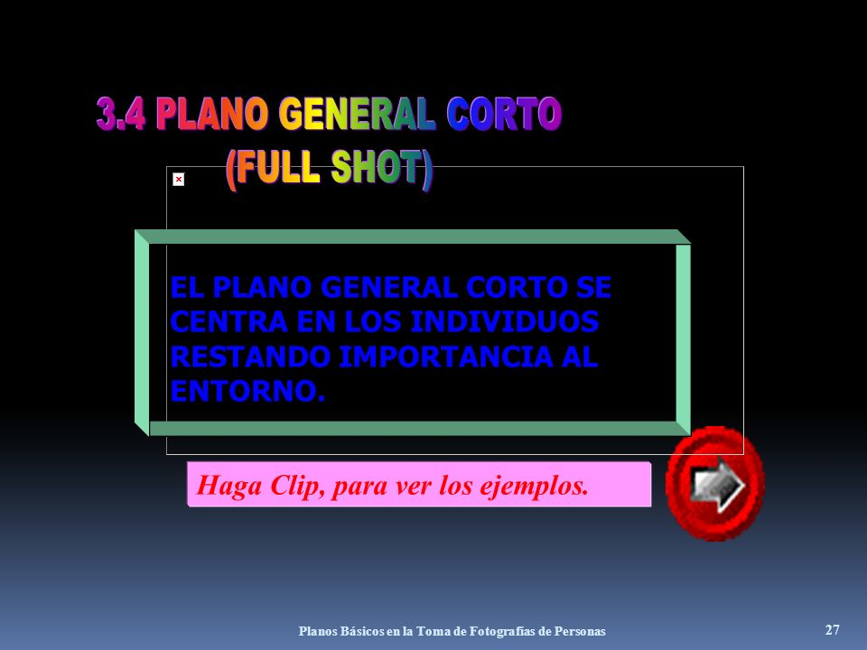 3.4 PLANO GENERAL CORTO (FULL SHOT)