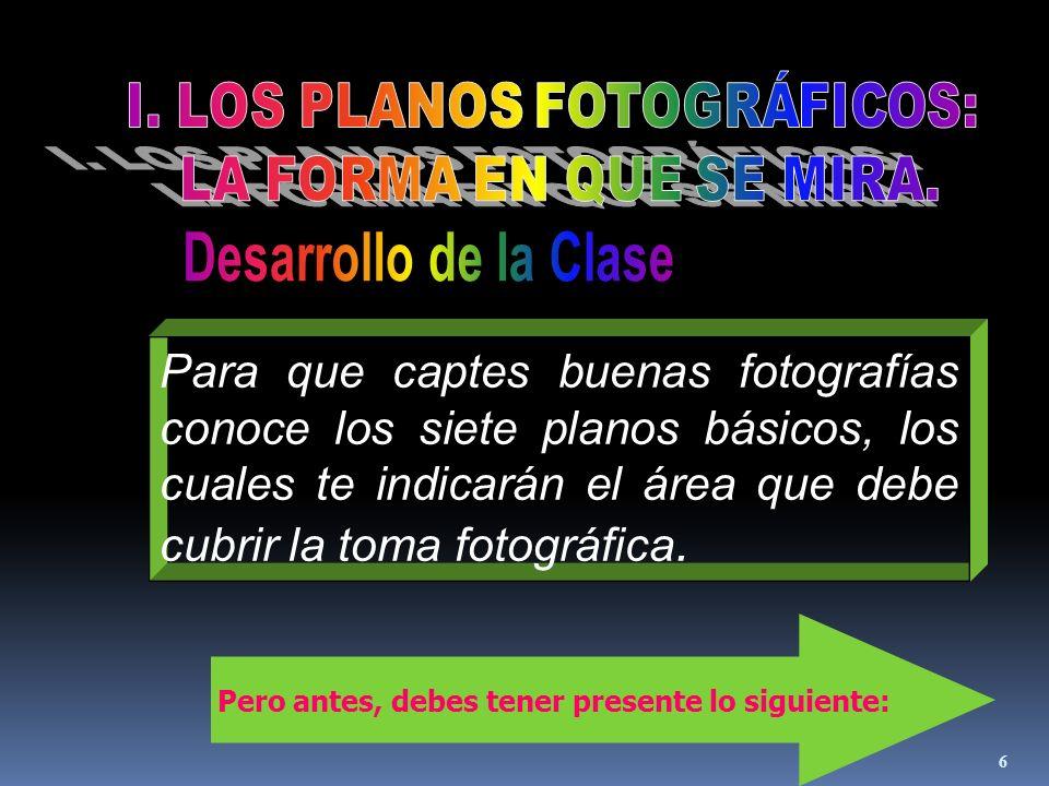 I. LOS PLANOS FOTOGRÁFICOS: