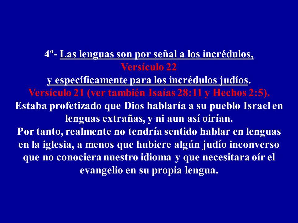 4º- Las lenguas son por señal a los incrédulos, Versículo 22