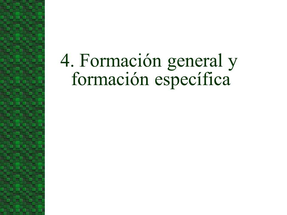4. Formación general y formación específica
