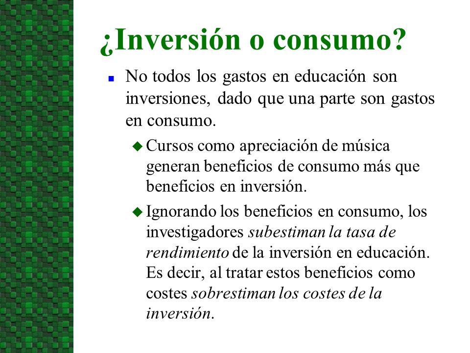10/07/09 ¿Inversión o consumo No todos los gastos en educación son inversiones, dado que una parte son gastos en consumo.