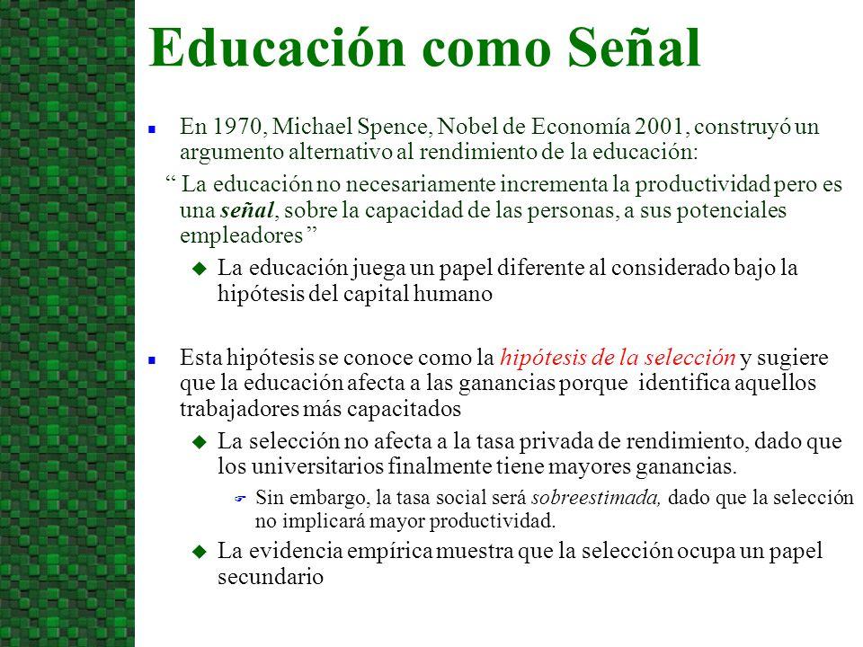 10/07/09 Educación como Señal. En 1970, Michael Spence, Nobel de Economía 2001, construyó un argumento alternativo al rendimiento de la educación: