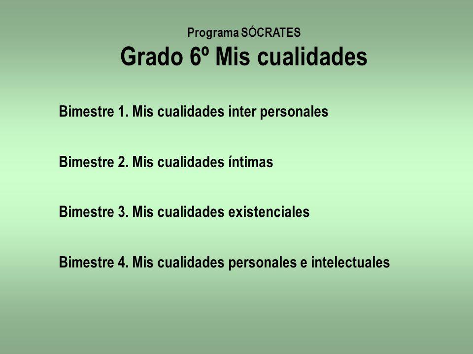Grado 6º Mis cualidades Bimestre 1. Mis cualidades inter personales