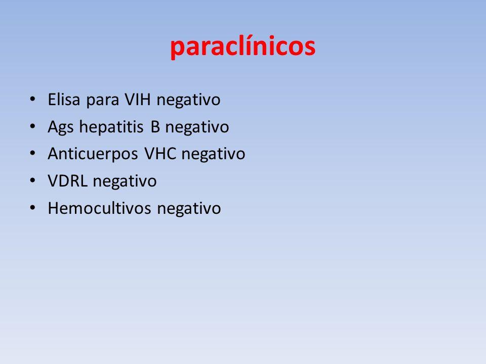 paraclínicos Elisa para VIH negativo Ags hepatitis B negativo
