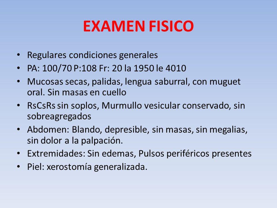 EXAMEN FISICO Regulares condiciones generales