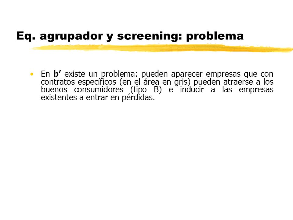 Eq. agrupador y screening: problema