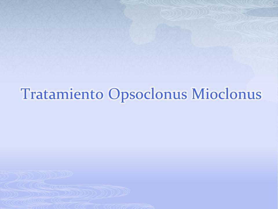 Tratamiento Opsoclonus Mioclonus