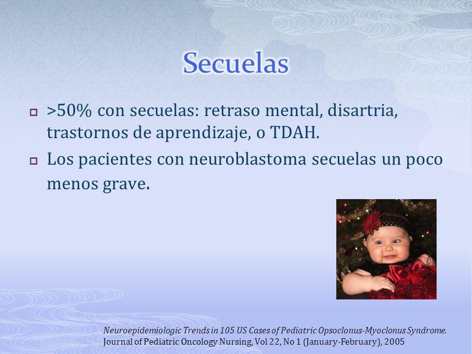 Secuelas >50% con secuelas: retraso mental, disartria, trastornos de aprendizaje, o TDAH.
