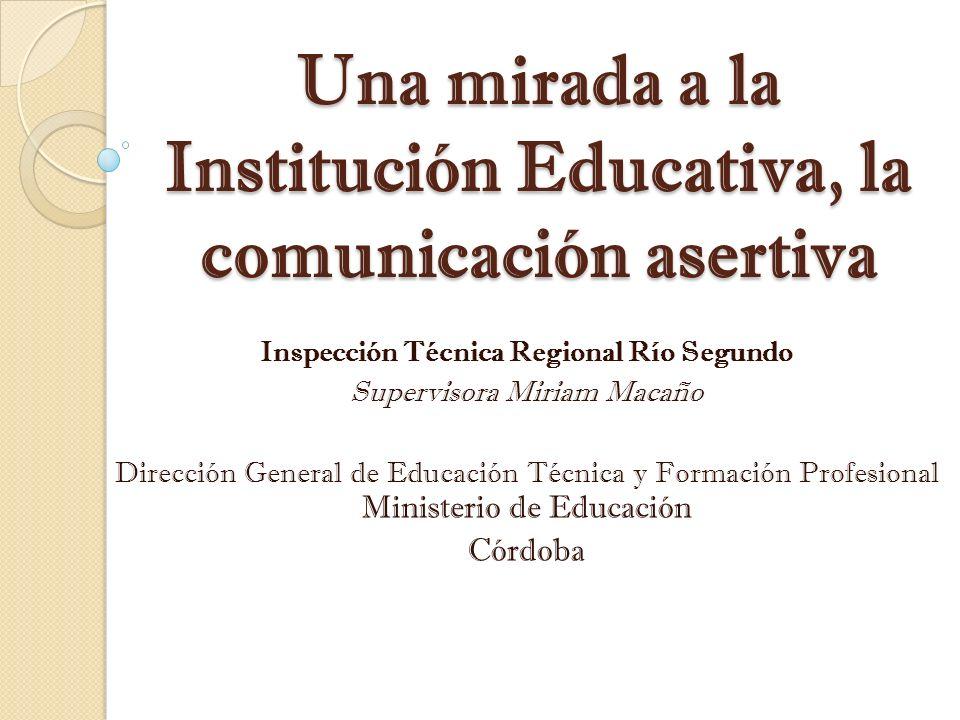 Una mirada a la Institución Educativa, la comunicación asertiva