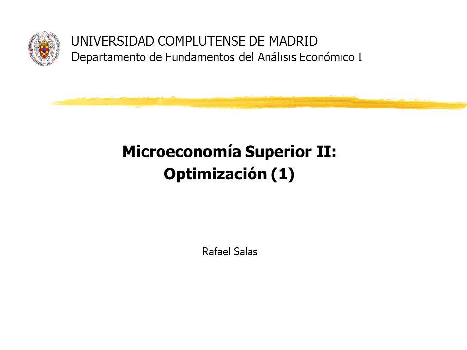 Microeconomía Superior II: Optimización (1) Rafael Salas