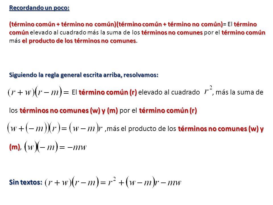 ,más el producto de los términos no comunes (w) y (m),