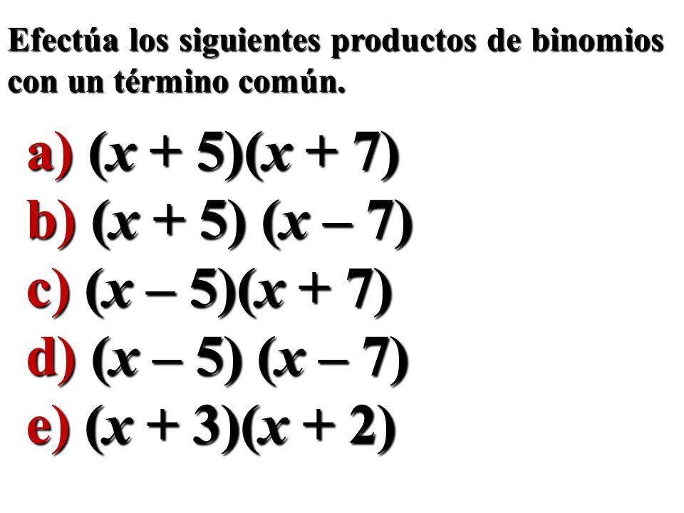 a) (x + 5)(x + 7) b) (x + 5) (x – 7) c) (x – 5)(x + 7)