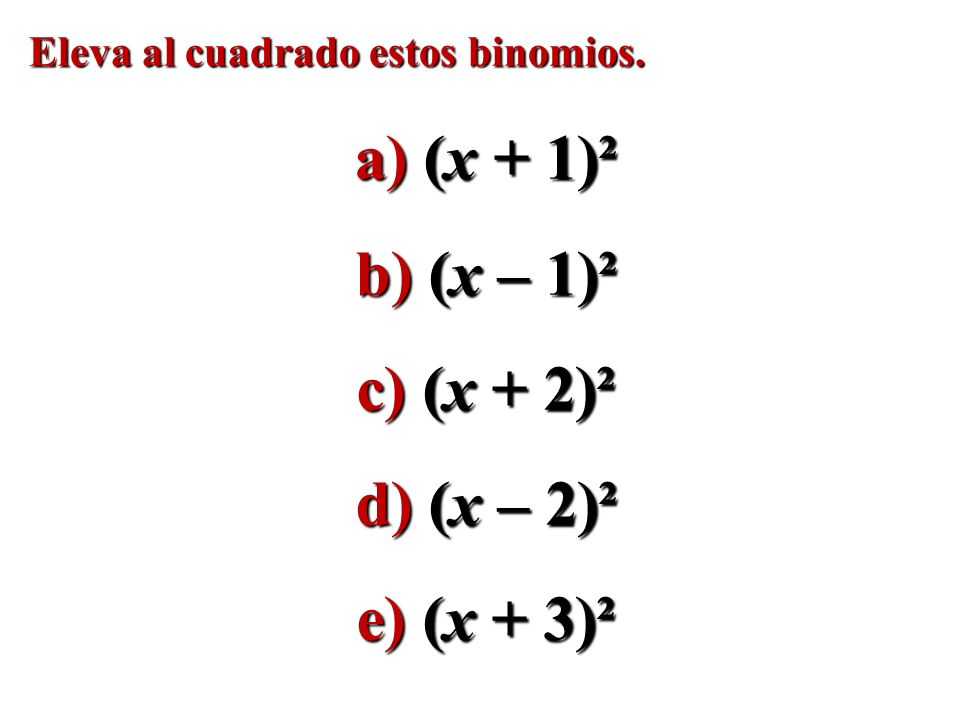 a) (x + 1)² b) (x – 1)² c) (x + 2)² d) (x – 2)² e) (x + 3)²
