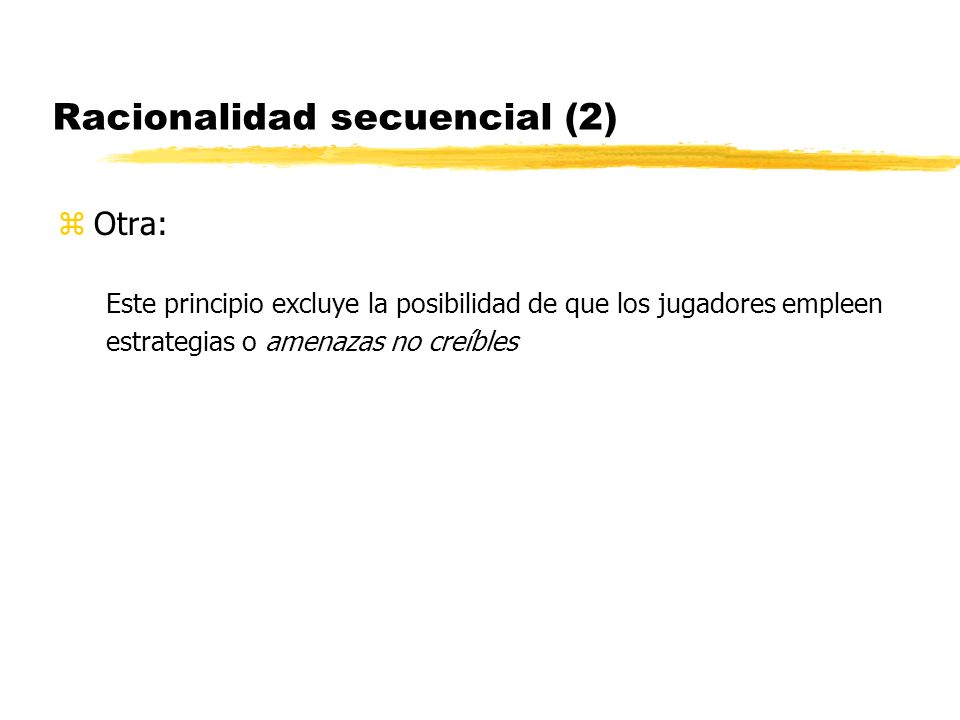Racionalidad secuencial (2)