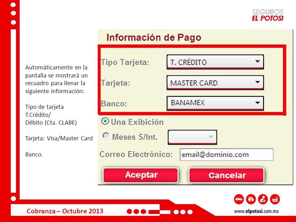 Automáticamente en la pantalla se mostrará un recuadro para llenar la siguiente información:
