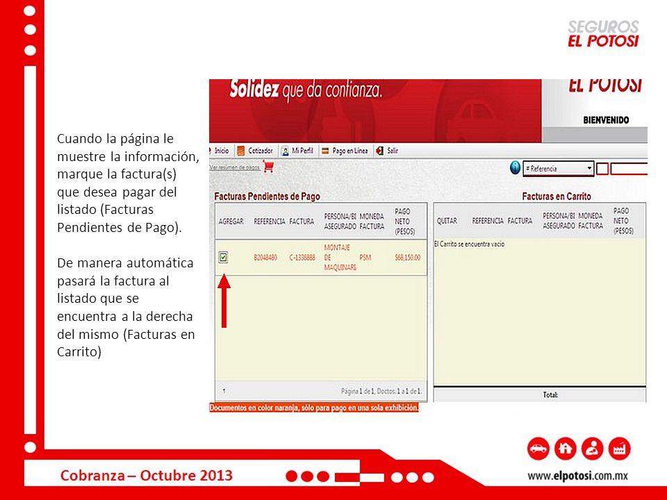 Cuando la página le muestre la información, marque la factura(s) que desea pagar del listado (Facturas Pendientes de Pago).