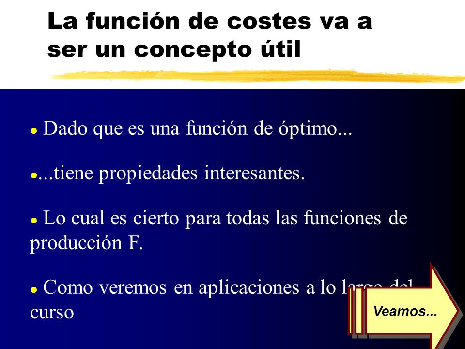 La función de costes va a ser un concepto útil