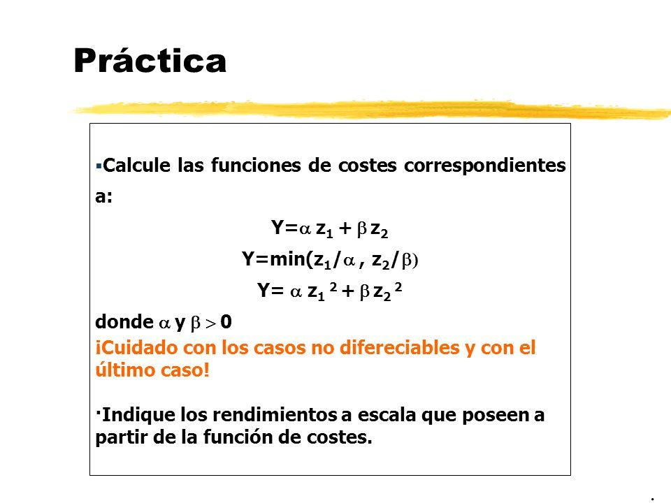 Práctica . Calcule las funciones de costes correspondientes a:
